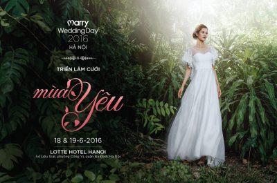 Marry Wedding Day Hà Nội 2016 hứa hẹn bùng nổ với chủ đề Mùa Yêu