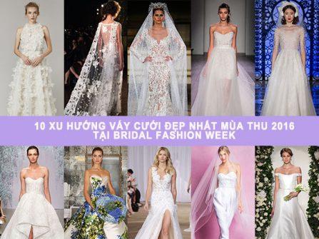 Ngẩn ngơ với 10 mẫu váy cưới đẹp nhất Bridal Fashion Week mùa Thu 2016