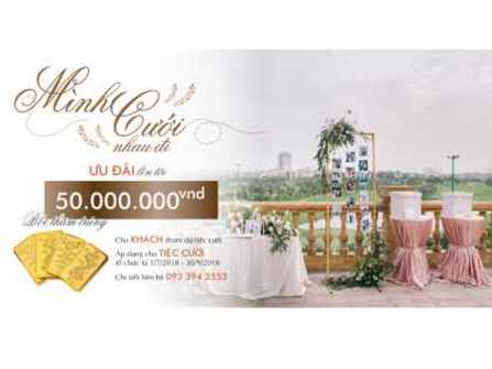 Mình cưới nhau đi - Ưu đãi lên tới 50 triệu đồng