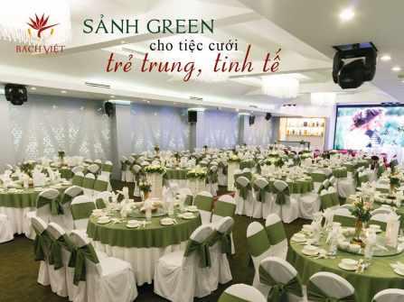 Sảnh Green – Tone màu xanh tự nhiên, bình yên & viên mãn.