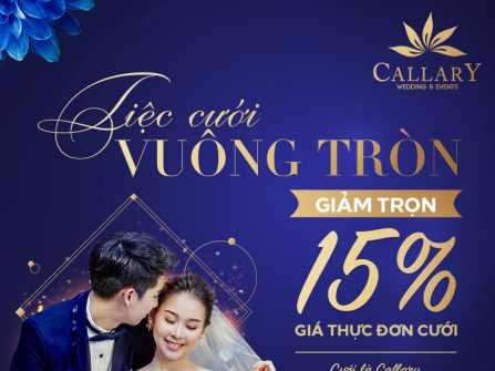 Tiệc cưới vuông tròn - Giảm trọn 15% giá thực đơn tại Callary
