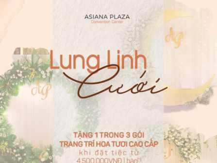 Lung Linh Cưới – Rinh Ưu Đãi tại Asiana Plaza Bình Thạnh