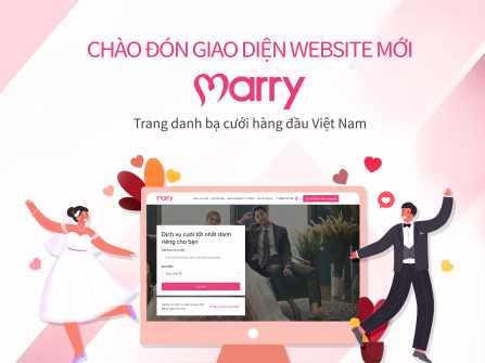 Chào đón giao diện website mới của Marry - Danh bạ cưới hàng đầu Việt Nam!