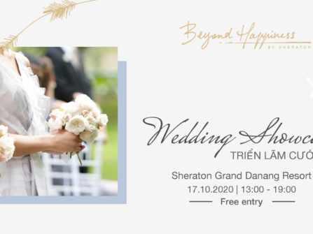 """Triển lãm cưới """"Beyond Happiness"""" bởi Sheraton tại Sheraton Grand Danang Resort"""
